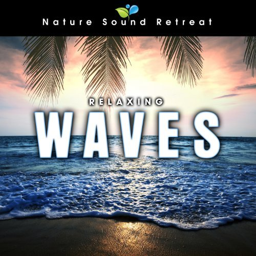 Relaxing Waves By Nature Sound Retreat