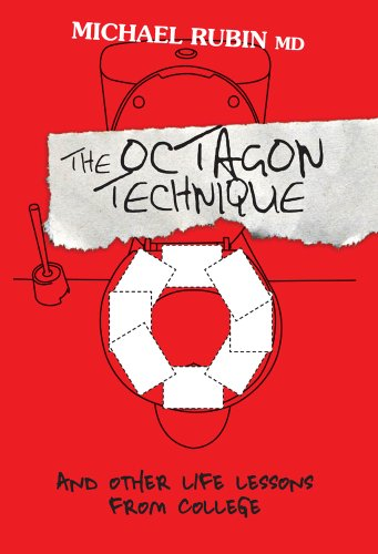 The Octagon Technique and Other Life Lessons from College by Michael Rubin