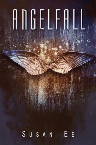 Angelfall (Penryn & The End Of Days Series Book 1) by Susan Ee