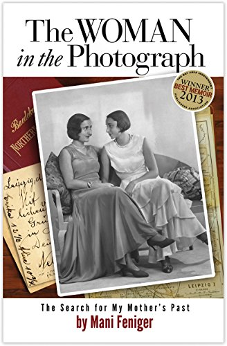 The Woman in the Photograph: The Search for My Mother's Past by Mani Feniger
