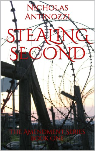 Stealing Second (The Amendments Book One 1) by Nicholas Antinozzi