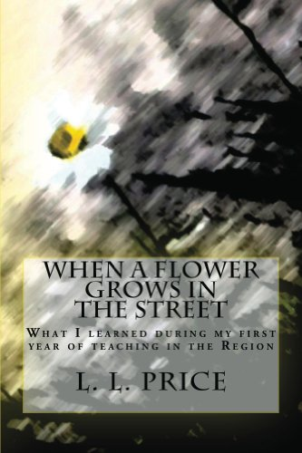 When a Flower Grows in the Street by L. Price