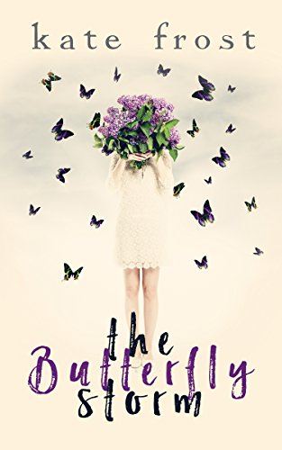 The Butterfly Storm: (The Butterfly Storm Book 1) by Kate Frost