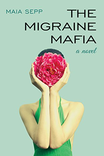 The Migraine Mafia by Maia Sepp