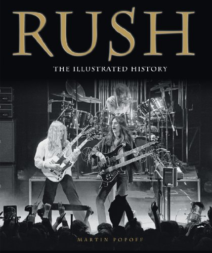 Rush: The Illustrated History by Martin Popoff