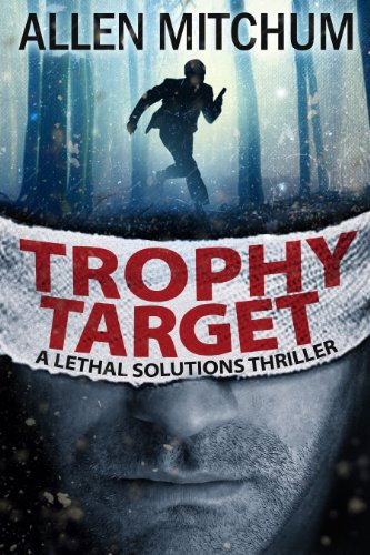 Trophy Target: A Lethal Solutions Thriller by Allen Mitchum