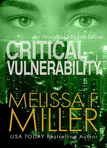 Critical Vulnerability (An Aroostine Higgins Novel Book 1) by Melissa F. Miller