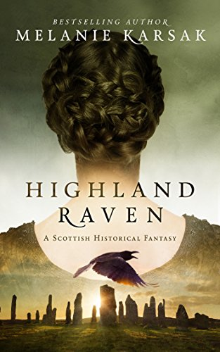 Highland Raven (The Celtic Blood Series Book 1) by Melanie Karsak