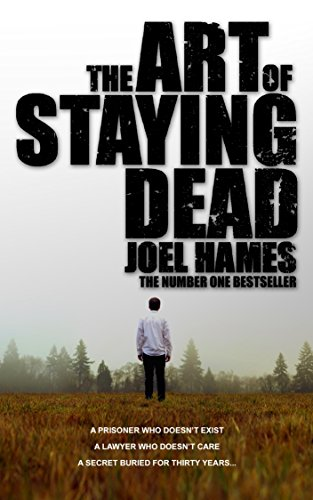 The Art of Staying Dead by Joel Hames