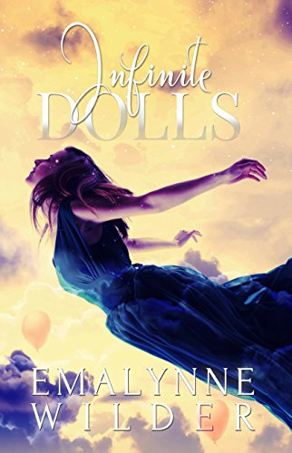 Infinite Dolls by Emalynne Wilder
