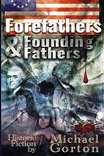 Forefathers & Founding Fathers by Michael Gorton