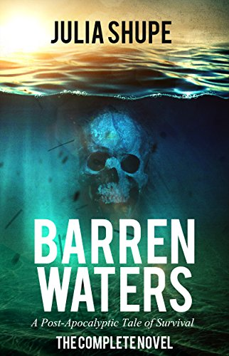 Barren Waters (The Complete Novel) by Julia Shupe