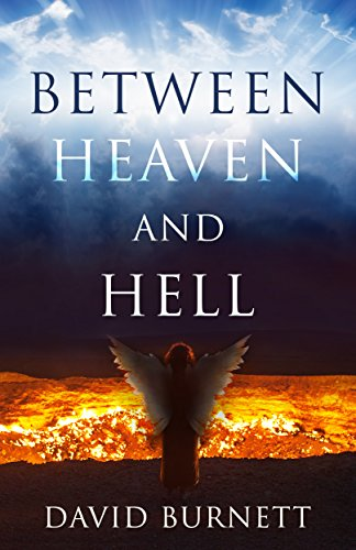 Between Heaven and Hell by David Burnett