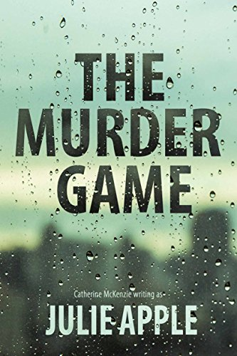 The Murder Game by Catherine McKenzie writing as Julie Apple