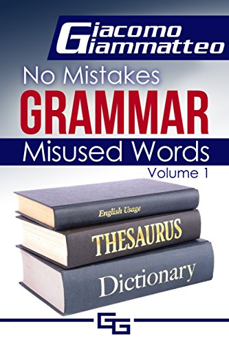 No Mistakes Grammar: Misused Words by Giacomo Giammatteo
