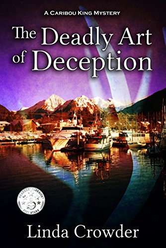 The Deadly Art of Deception by Linda Crowder