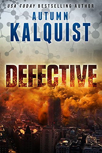 Defective (Fractured Era Book 1) by Autumn Kalquist