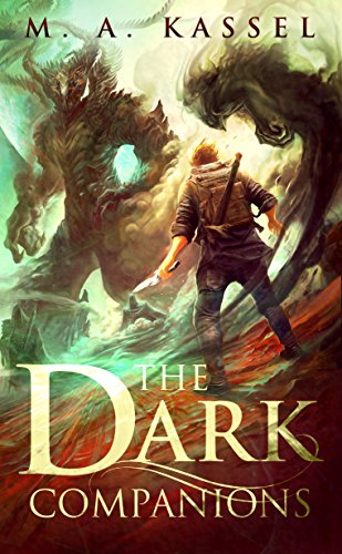 The Dark Companions by M.A. Kassel