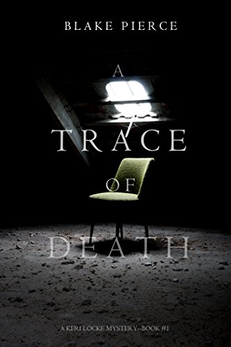 A Trace of Death (A Keri Locke Mystery--Book #1) by Blake Pierce