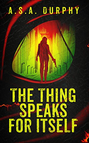 The Thing Speaks for Itself: A Stratis Detective Novel by A.S.A. Durphy