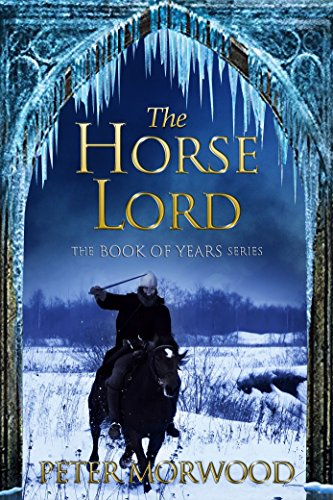 The Horse Lord (The Book of Years Series 1) by Peter Morwood