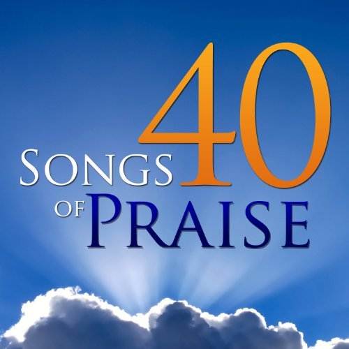 40 Songs of Praise by Go Worship