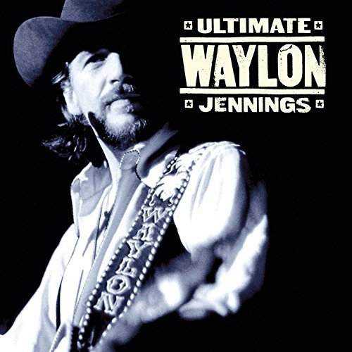 Ultimate Waylon Jennings by Waylon Jennings