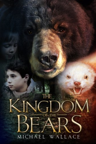 The Kingdom of the Bears by Michael Wallace