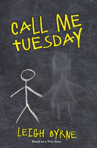 Call Me Tuesday: Based on a True Story by Leigh Byrne