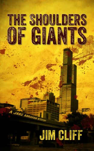 The Shoulders of Giants: (A Jake Abraham Mystery) by Jim Cliff