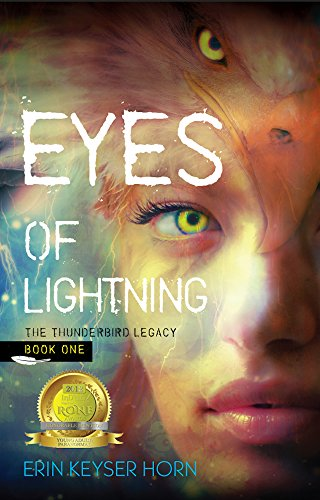 Eyes of Lightning (The Thunderbird Legacy Book 1) by Erin Keyser Horn