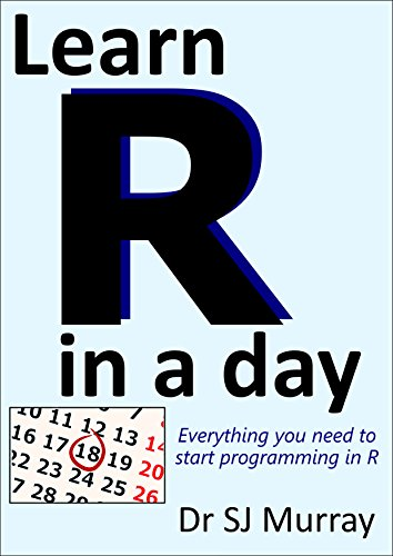 Learn R in a Day by Steven Murray