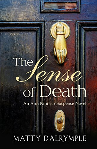 The Sense of Death: An Ann Kinnear Suspense Novel  by Matty Dalrymple