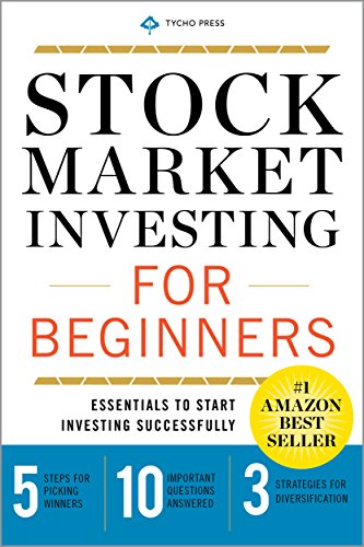 Stock Market Investing for Beginners: Essentials to Start Investing Successfully by Tycho Press