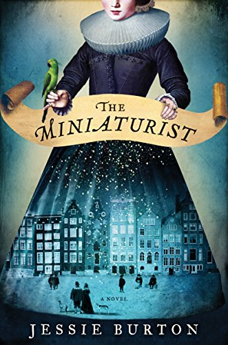 The Miniaturist: A Novel by Jessie Burton