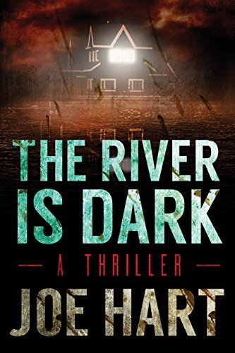 The River Is Dark (A Liam Dempsey Thriller Book 1) by Joe Hart