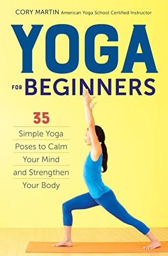 Yoga for Beginners: Simple Yoga Poses to Calm Your Mind and Strengthen Your Body by Althea Press