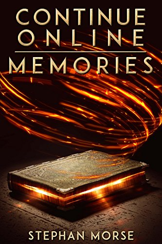 Continue Online (Part 1, Memories) by Stephan Morse
