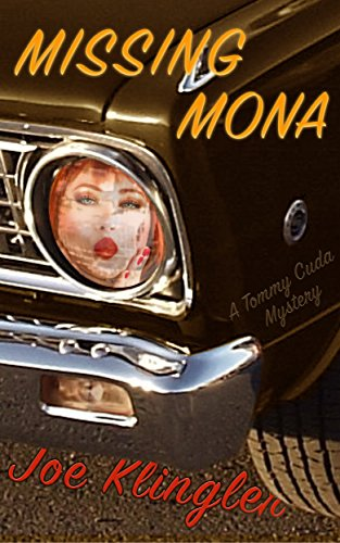 Missing Mona: A Tommy Cuda Mystery by Joe Klingler