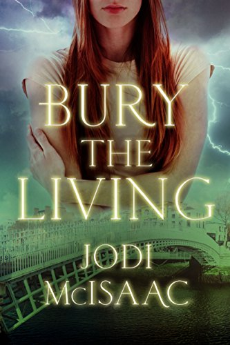 Bury the Living (The Revolutionary Series Book 1) by Jodi McIsaac
