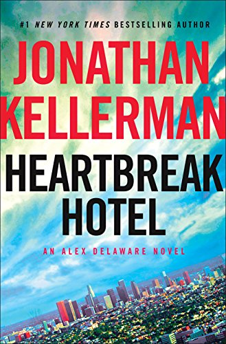 Heartbreak Hotel: An Alex Delaware Novel by Jonathan Kellerman