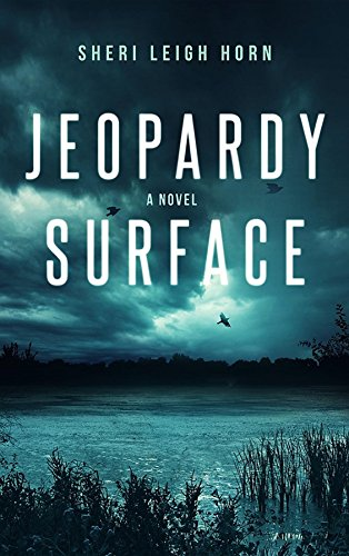 Jeopardy Surface by Sheri Leigh Horn