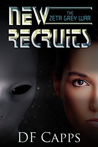 The Zeta Grey War: New Recruits by D F Capps