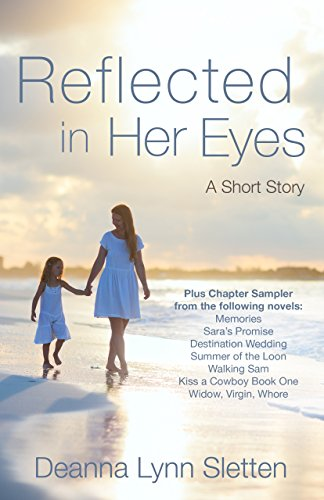 Reflected in Her Eyes: A Short Story Plus Chapter Sampler by Deanna Lynn Sletten