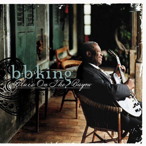 Blues On The Bayou By B. B. King
