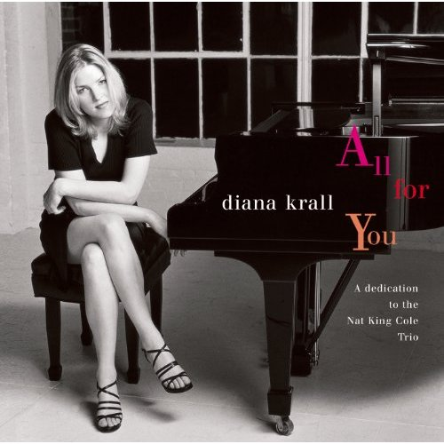 All For You (A Dedication To The Nat King Cole Trio) by Diana Krall
