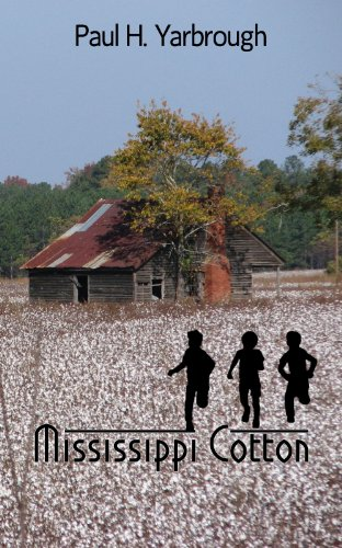Mississippi Cotton (A Southern Novel) by Paul H. Yarbrough