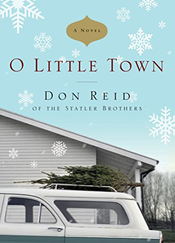 O Little Town: A Novel by Don Reid