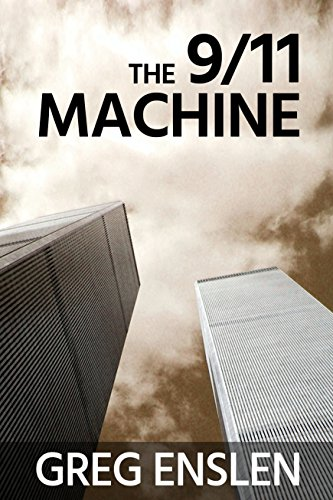 The 9/11 Machine by Greg Enslen