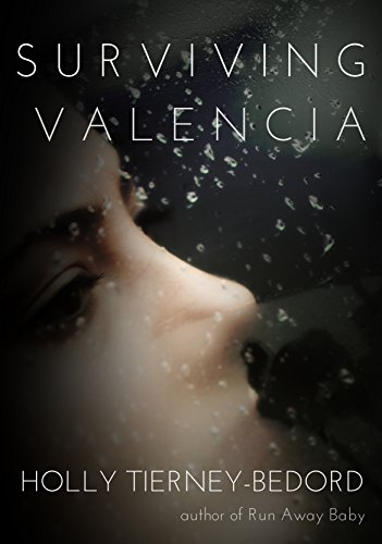 Surviving Valencia by Holly Tierney-Bedord
